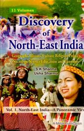 Discovery of North-East India: Geography, History, Cutlure, Religion, Politics, Sociology, Science, Education and Economy. North-East India. Volume one, Volume 1