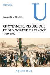 Citoyenneté, République et Démocratie en France: 1789-1899