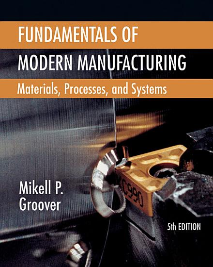 Fundamentals of Modern Manufacturing  Materials  Processes  and Systems  5th Edition PDF