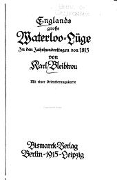 Englands grosse Waterloo-Lüge zu den Jahrhunderttagen von 1815