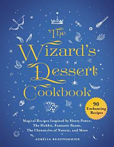 The Wizard s Dessert Cookbook PDF