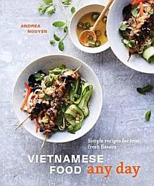 Vietnamese Food Any Day   Simple Recipes For True  Fresh Flavors