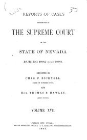 Reports of Cases Determined in the Supreme Court of the State of Nevada: Reported by Judges of the Court During the Year ..., Volume 17