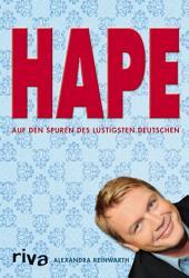 Hape: Auf den Spuren des lustigsten Deutschen