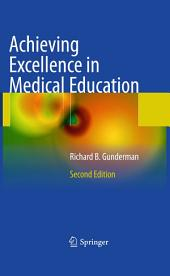 Achieving Excellence in Medical Education: Second Edition, Edition 2