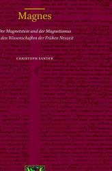 Magnes  Der Magnetstein und der Magnetismus in den Wissenschaften der Fr  hen Neuzeit PDF