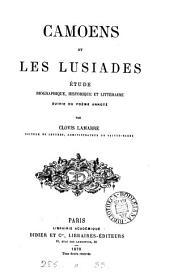 Camoens et les Lusiades, étude suivie du poëme [tr. by J.B.J. Millié] annoté par C. Lamarre