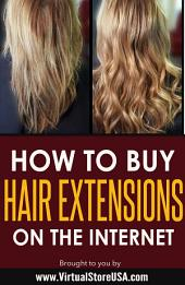 How to Buy Hair Extensions on the Internet