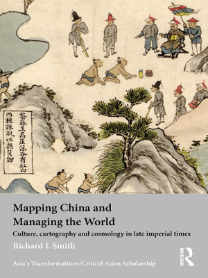 Mapping China and Managing the World PDF