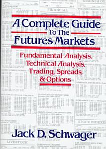 A Complete Guide to the Futures Markets PDF