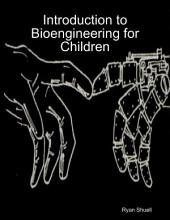 Introduction to Bioengineering for Children
