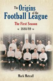 The Origins of the Football League: The First Season
