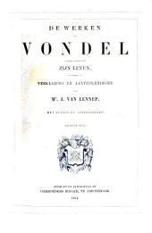 De Werken van Vondel J., in Verband gebracht met zijn Leven, en voorzien van Verklaring en Anteekeningen door J. van Lennep: Prachtuitgave met Platen en Afbeeldingen, Volume 9