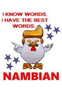 I Know Words, I Have The Best Words..Nambian