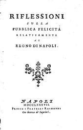 Riflessioni sulla pubblica felicità relativamente al regno di Napoli