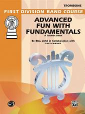 Advanced Fun with Fundamentals for Trombone: A Technic Book for the Development of an Outstanding Band Program