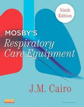 Mosby's Respiratory Care Equipment: Edition 9