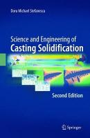 Science and Engineering of Casting Solidification  Second Edition PDF