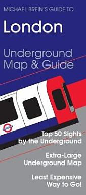 London Travel Guide: 50 Top Sights by the Underground