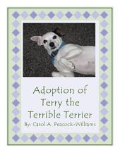 Adoption of Terry the Terrible Terrier