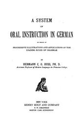 A System of Oral Instruction in German by Means of Progressive Illustrations and Applications of the Leading Rules of Grammar
