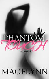 Phantom Touch #3 (Ghost Paranormal Romance)