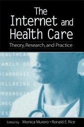 The Internet and Health Care: Theory, Research, and Practice