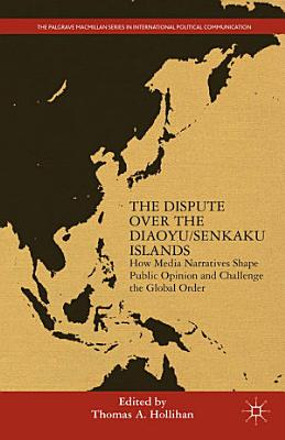 The Dispute Over the Diaoyu/Senkaku Islands