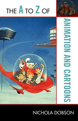 The A to Z of Animation and Cartoons PDF