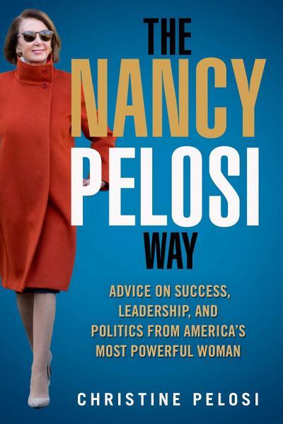 Download The Nancy Pelosi Way Book