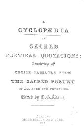 A cyclopædia of sacred poetical quotations, ed. by H.G. Adams