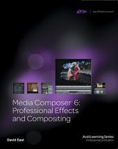 Media Composer 6:: Professional Effects and Compositing