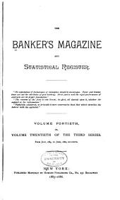 The Bankers Magazine: Volume 40