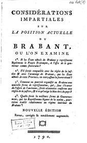 Considérations impartiales sur la position actuelle du Brabant, où on l'on examine [...].