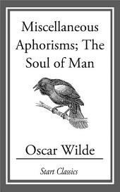 Miscellaneous Aphorisms: The Soul of Man