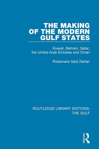 Download The Making of the Modern Gulf States Book