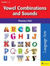 Vowel Combinations and Sounds: Phonics First