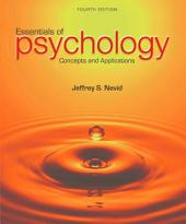 Essentials of Psychology: Concepts and Applications: Edition 4