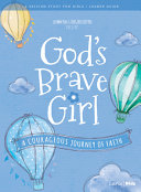 For Girls Like You  God s Brave Girl Leader Guide  A Courageous Journey of Faith