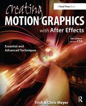 Creating Motion Graphics with After Effects: Essential and Advanced Techniques, Edition 5