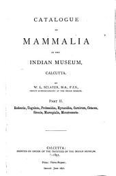 Catalogue of Mammalia in the Indian Museum, Calcutta: Part 2