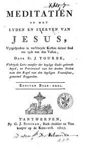Meditatiën op het lijden en sterven van Jesus ...: Volume 1
