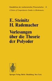 Vorlesungen über die Theorie der Polyeder: unter Einschluß der Elemente der Topologie