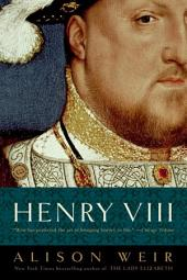 Henry VIII: The King and His Court
