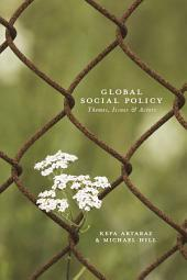 Global Social Policy: Themes, Issues and Actors