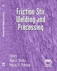 Friction Stir Welding And Processing Book PDF