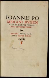 Ioannis Pomerani Bvgenhagii In Librvm Psalmorvm Interpretatio