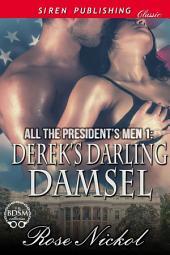 All the President's Men 1: Derek's Darling Damsel