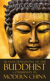 Transformations of the Buddhist Community in Modern China