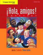 Cengage Advantage Books: Hola, amigos! Worktext: Volume 1, Edition 7